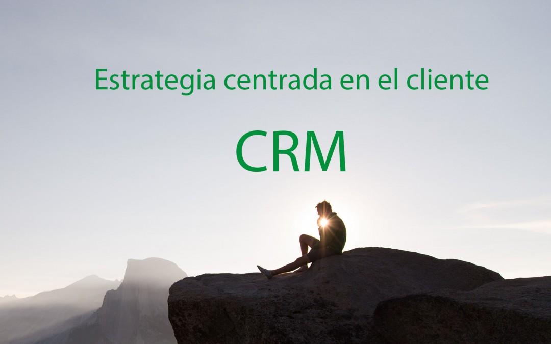CRM o estrategia centrada en el cliente